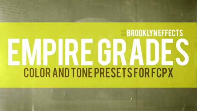 Empire Grades™ for Final Cut Pro X™ from Brooklyn Effects™