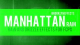 Manhattan Rain™ for Final Cut Pro X™ from Brooklyn Effects™
