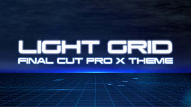 LIGHT GRID – A FUTURISTIC THEME FOR FINAL CUT PRO X