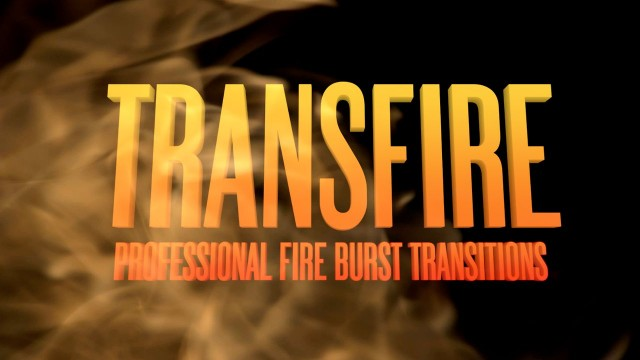TRANSFIRE™ PROFESSIONAL FIRE BURST TRANSITIONS