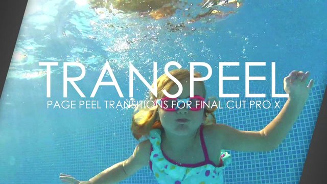 TRANSPEEL – PROFESSIONAL FINAL CUT PRO X PLUGINS AND EFFECTS – PIXEL FILM STUDIOS
