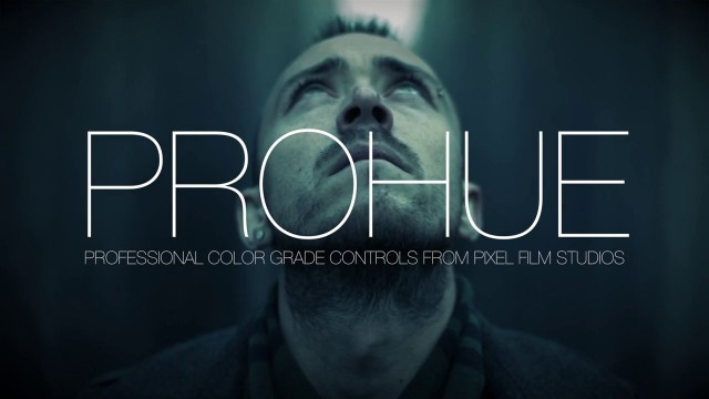 PROHUE – PROFESSIONAL COLOR CONTROLS FOR FCPX – PIXEL FILM STUDIOS