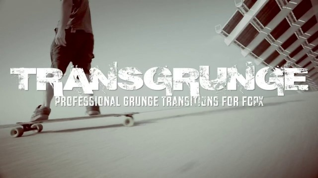 TRANSGRUNGE – PROFESSIONAL TRANSITIONS FOR FCPX – PIXEL FILM STUDIOS