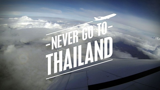 Never Go To Thailand