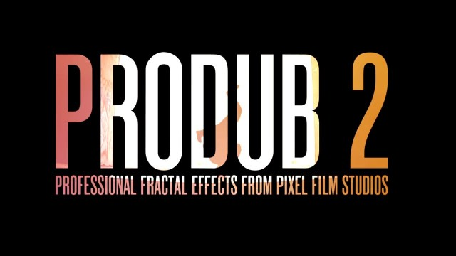 PRODUB™ VOLUME 2 – PROFESSIONAL FRACTAL EFFECTS FOR FCPX – PIXEL FILM STUDIOS
