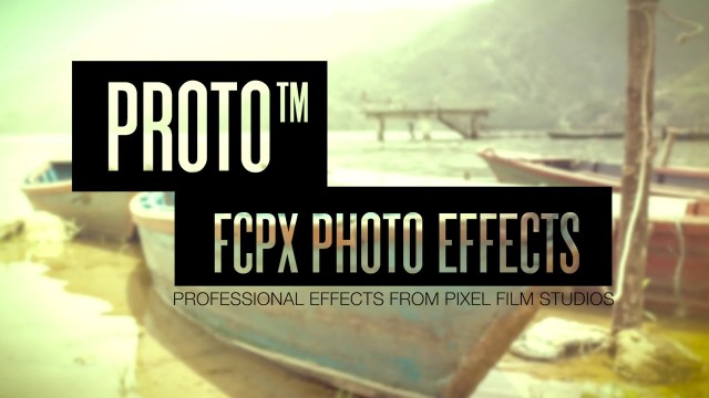 PROTO™ – PROFESSIONAL FCPX PHOTO FILTERS – PIXEL FILM STUDIOS