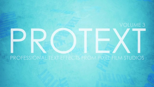 PROTEXT VOLUME 3 – PROFESSIONAL TEXT EFFECTS FOR FCPX – PIXEL FILM STUDIOS