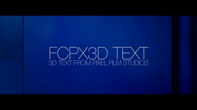 FCPX3D TEXT – PROFESSIONAL 3 DIMENSIONAL TEXT FOR FCPX – PIXEL FILM STUDIOS