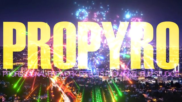 PROPYRO™ Professional Fireworks Effects from Pixel Film Studios™