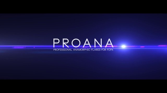 PROANA™ – ANAMORPHIC FLARES FOR FCPX FROM PIXEL FILM STUDIOS