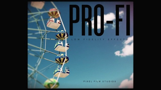 PRO-FI – PROFESSIONAL LOW FIDELITY EFFECTS FOR FCPX – PIXEL FILM STUDIOS