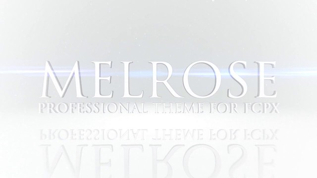 MELROSE – PROFESSIONAL THEME FOR FINAL CUT PRO X – Pixel Film Studios
