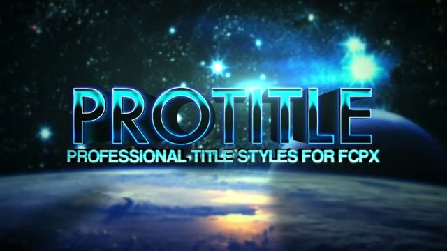 PIXEL FILM STUDIOS – PROTITLE™ PROFESSIONAL TITLE STYLES FOR FCPX