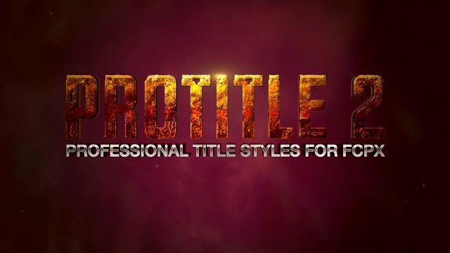 PIXEL FILM STUDIOS – PROTITLE™2- PROFESSIONAL TITLE STYLES FOR FCPX