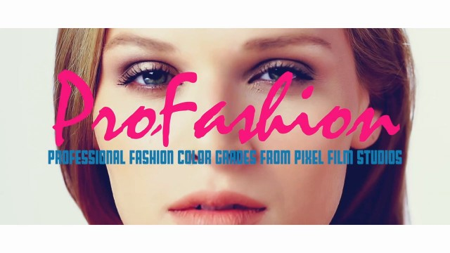 PROFASHION – FASHION COLOR GRADES FOR FINAL CUT PRO X – PIXEL FILM STUDIOS