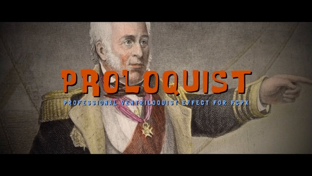 PROLOQUIST™ – PROFESSIONAL VENTRILOQUIST EFFECT FOR FCPX FROM PIXEL FILM STUDIOS