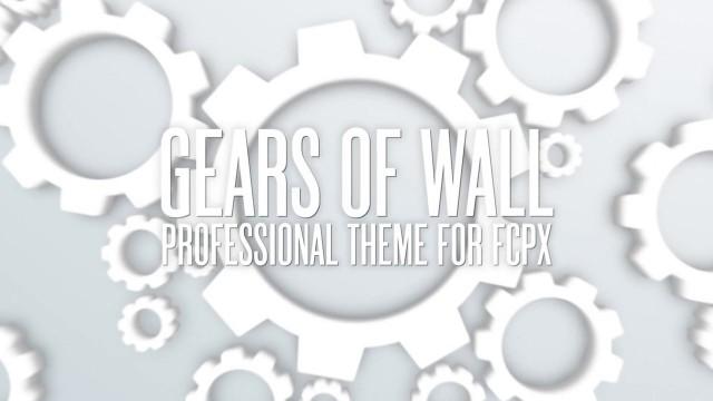 GEARS OF WALL – PROFESSIONAL THEME FOR FINAL CUT PRO X – Pixel Film Studios