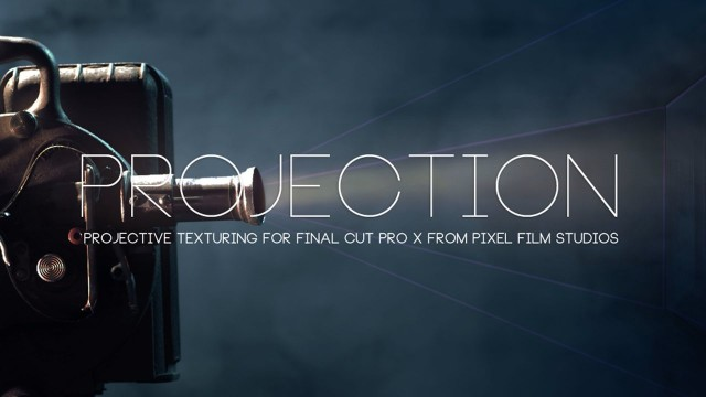 PROJECTION™ – PROJECTION MAPPING FOR FCPX – PIXEL FILM STUDIOS™