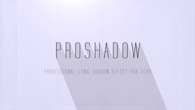PROSHADOW™ – PROFESSIONAL LONG SHADOW EFFECT FOR FCPX FROM PIXEL FILM STUDIOS