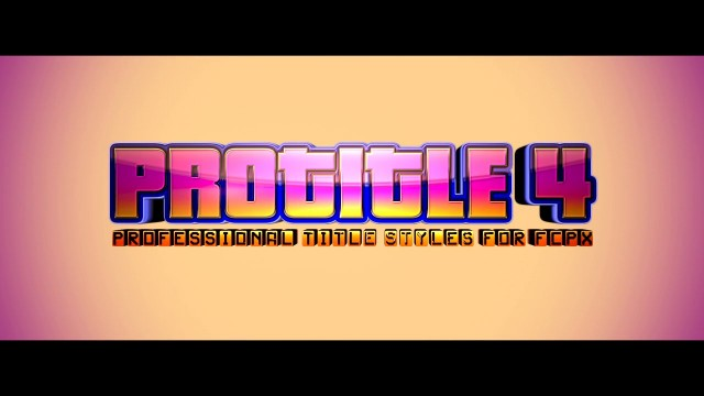 PROTITLE™ VOLUME 4 PROFESSIONAL TITLE STYLES FOR FCPX