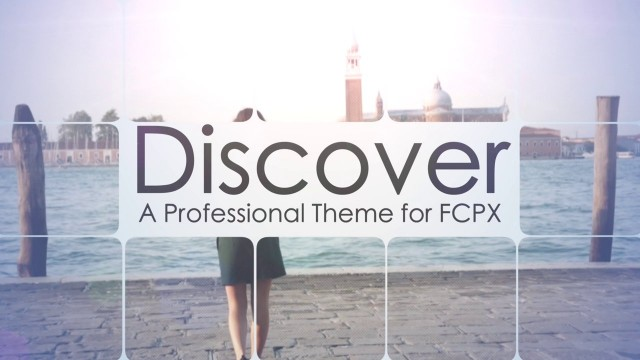 DISCOVER – PROFESSIONAL THEME FOR FINAL CUT PRO X – PIXEL FILM STUDIOS