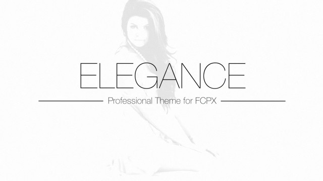 ELEGANCE – PROFESSIONAL THEME FOR FINAL CUT PRO X – PIXEL FILM STUDIOS