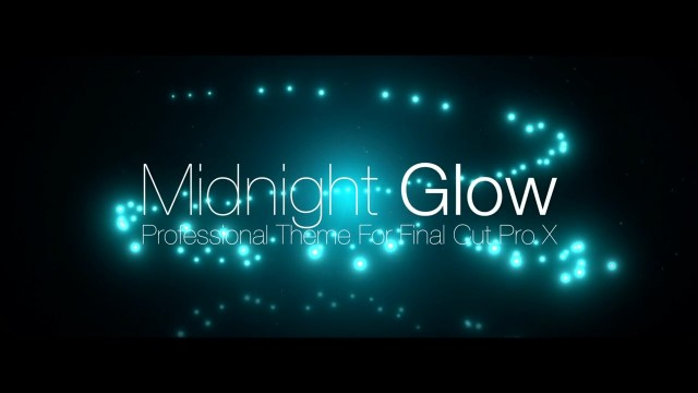 MIDNIGHT GLOW – PROFESSIONAL THEME FOR FINAL CUT PRO X – Pixel Film Studios