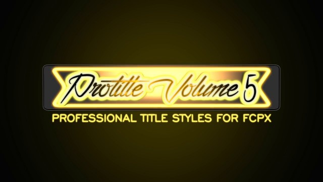 PROTITLE™ VOLUME 5 PROFESSIONAL TITLE STYLES FOR FCPX