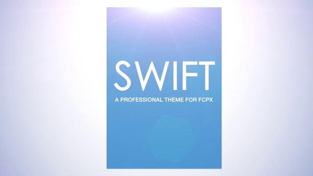 SWIFT – PROFESSIONAL THEME FOR FINAL CUT PRO – PIXEL FILM STUDIOS