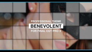 BENEVOLENT – PROFESSIONAL THEME FOR FINAL CUT PRO X – Pixel Film Studios