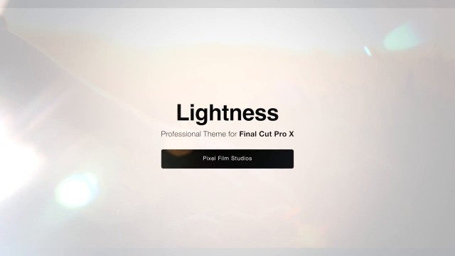 LIGHTNESS – PROFESSIONAL THEME FOR FINAL CUT PRO X – Pixel Film Studios