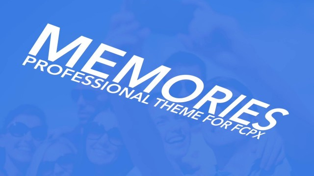 MEMORIES – PROFESSIONAL THEME FOR FINAL CUT PRO X – PIXEL FILM STUDIOS