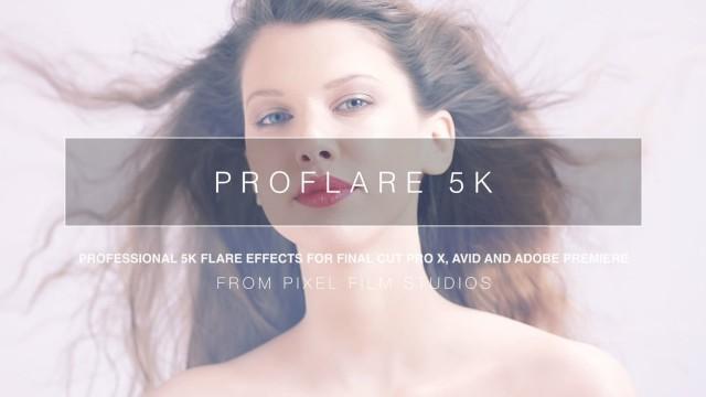 PROFLARE 5K™ – Professional 5K Light Leaks for Final Cut Pro X, Adobe, and Avid from Pixel Film Studios