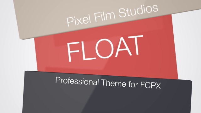 FLOAT – PROFESSIONAL THEME FOR FINAL CUT PRO X – PIXEL FILM STUDIOS