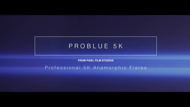 Pixel Film Studios – PROBLUE™ 5K PROFESSIONAL 5K ANAMORPHIC FLARES