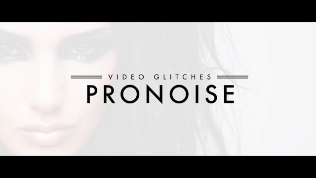 PRONOISE™ – PROFESSIONAL GLITCH DISTORTION EFFECTS FROM PIXEL FILM STUDIOS