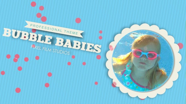 BUBBLE BABIES – PROFESSIONAL THEME FOR FINAL CUT PRO X – PIXEL FILM STUDIOS