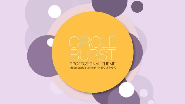 CIRCLE BURST – PROFESSIONAL THEME FOR FINAL CUT PRO X – Pixel Film Studios