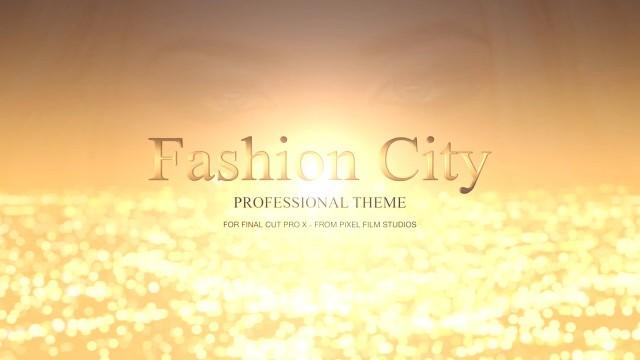 FASHION CITY – PROFESSIONAL THEME FOR FINAL CUT PRO X – Pixel Film Studios
