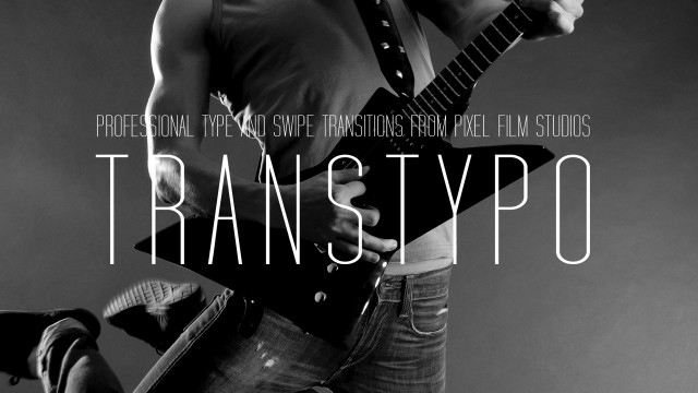 TRANSTYPO™ – PROFESSIONAL TYPE AND SWIPE TRANSITIONS FROM PIXEL FILM STUDIOS
