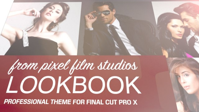 LOOKBOOK – PROFESSIONAL THEME FOR FINAL CUT PRO X – PIXEL FILM STUDIOS