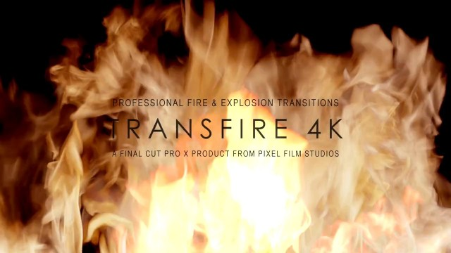 Pixel Film Studios – TRANSFIRE™ 4k – Professional Fire Transitions For FCPX