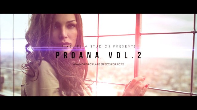 PROANA™ – VOL. 2 ANAMORPHIC LENS FLARE EFFECTS FOR FCPX FROM PIXEL FILM STUDIOS