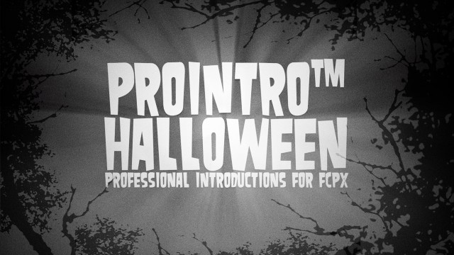 PROINTRO HALLOWEEN™ – Professional Introductions for Final Cut Pro X – Pixel Film Studios