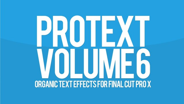 PROTEXT™ VOL. 6 – Organic Text Effects for Final Cut Pro X – Pixel Film Studios