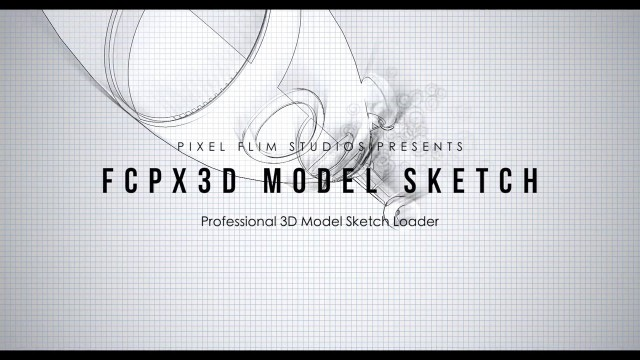 FCPX3D: Model Sketch – Professional 3D Model Sketch Loader from Pixel film studios