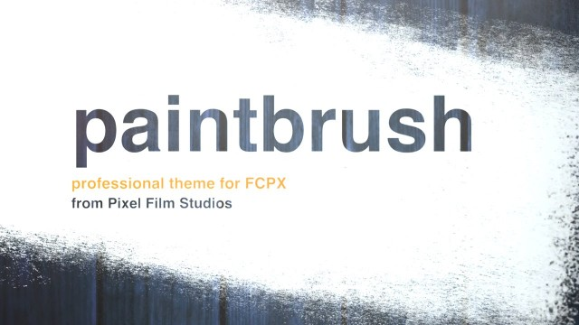 Paintbrush – Professional Theme for Final Cut Pro X – Pixel Film Studios