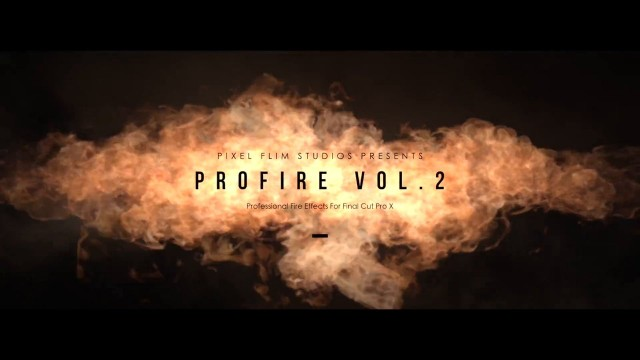 Pixel Film Studios – PROFIRE™ Volume 2 Professional Fire Effects For FCPX