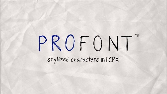 PROFONT™ – PROFESSIONAL HAND DRAWN CHARACTERS IN FCPX FROM PIXEL FILM STUDIOS