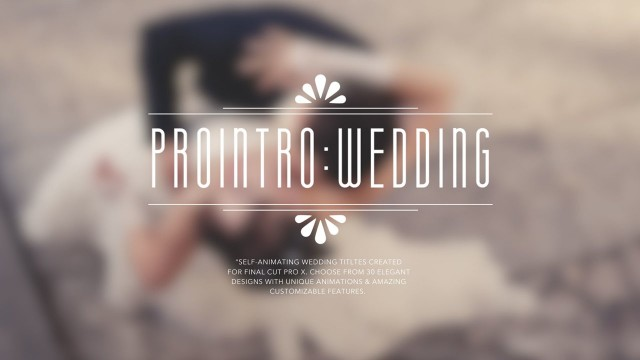ProIntro: Wedding – Wedding Introductions for Final Cut Pro X – Pixel Film Studios